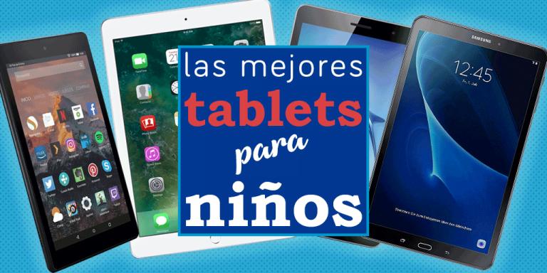 Las mejores tabletas para niños 2020